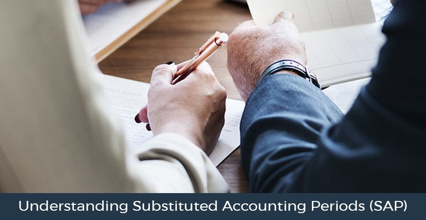 Understanding Substituted Accounting Periods (SAP)