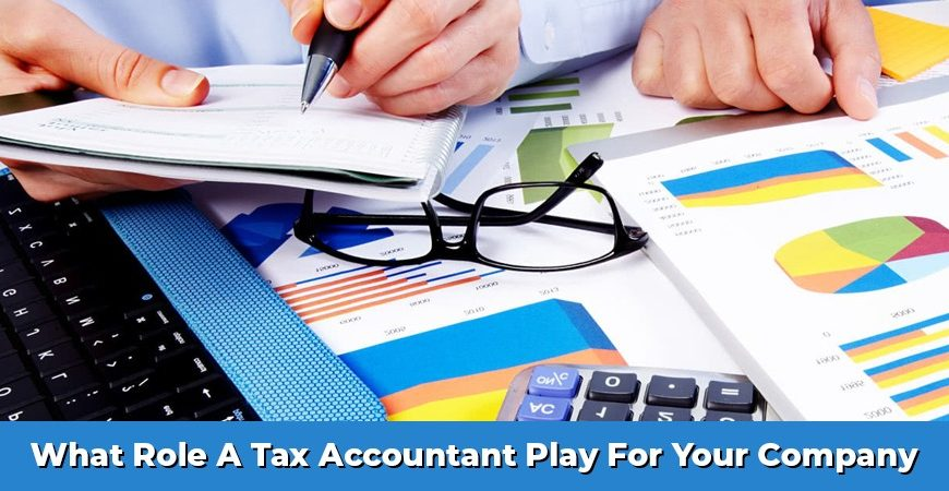What Role A Tax Accountant Play For Your Company