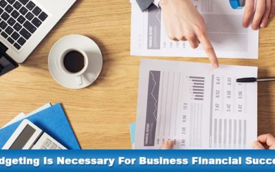 Budgeting is Necessary for Business Financial Success