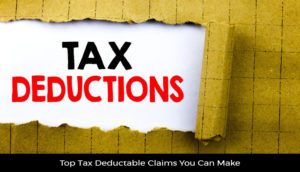 Top Tax Deductable Claims You Can Make