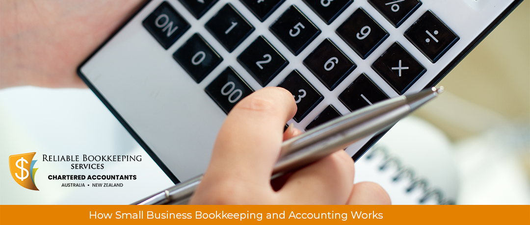 How Small Business Bookkeeping and Accounting Works