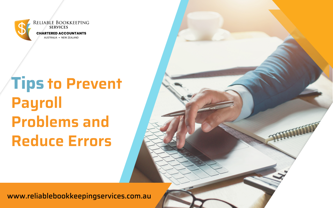 Tips to Prevent Payroll Problems and Reduce Errors