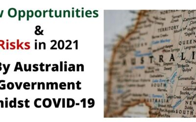 New Opportunities & Risks in 2021 By Australian Government amidst COVID-19