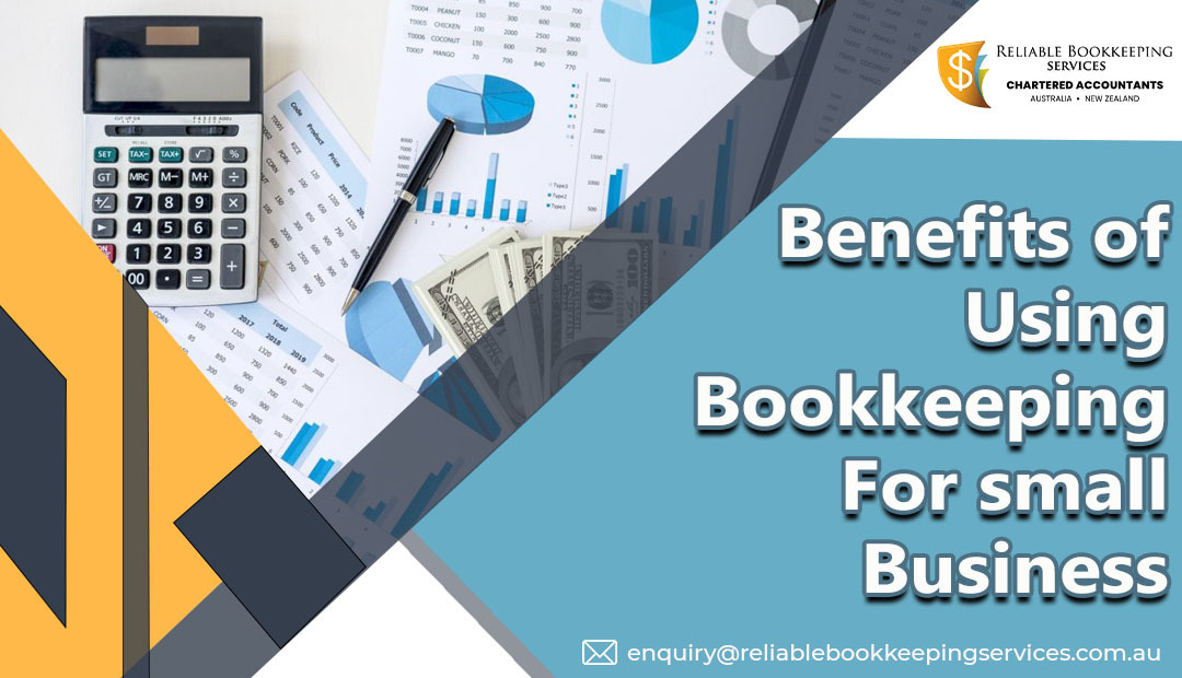 Benefits of Using Bookkeeping for small business
