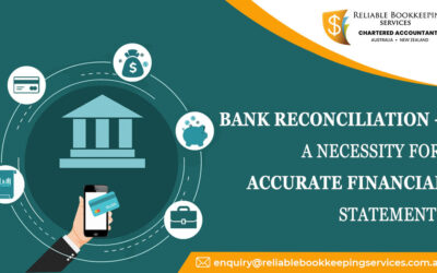 BANK RECONCILIATION – A NECESSITY FOR ACCURATE FINANCIAL STATEMENTS