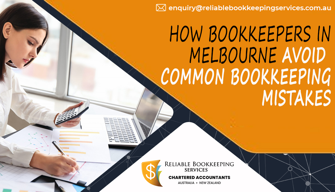How bookkeepers in Melbourne avoid common bookkeeping mistakes