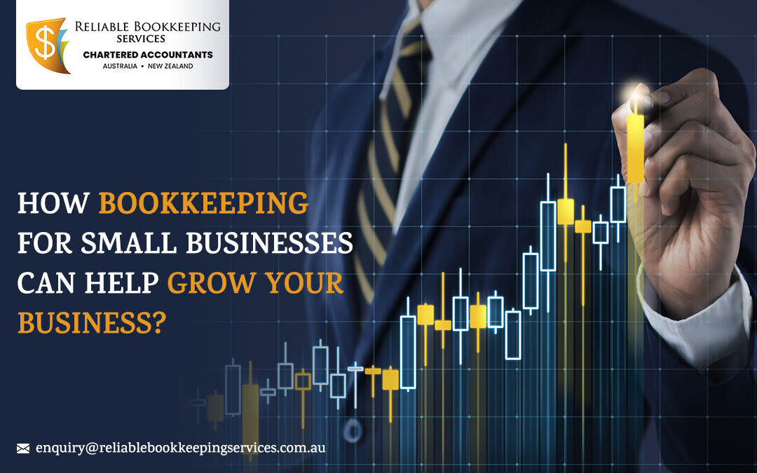 bookkeeping for small businesses can help grow your business
