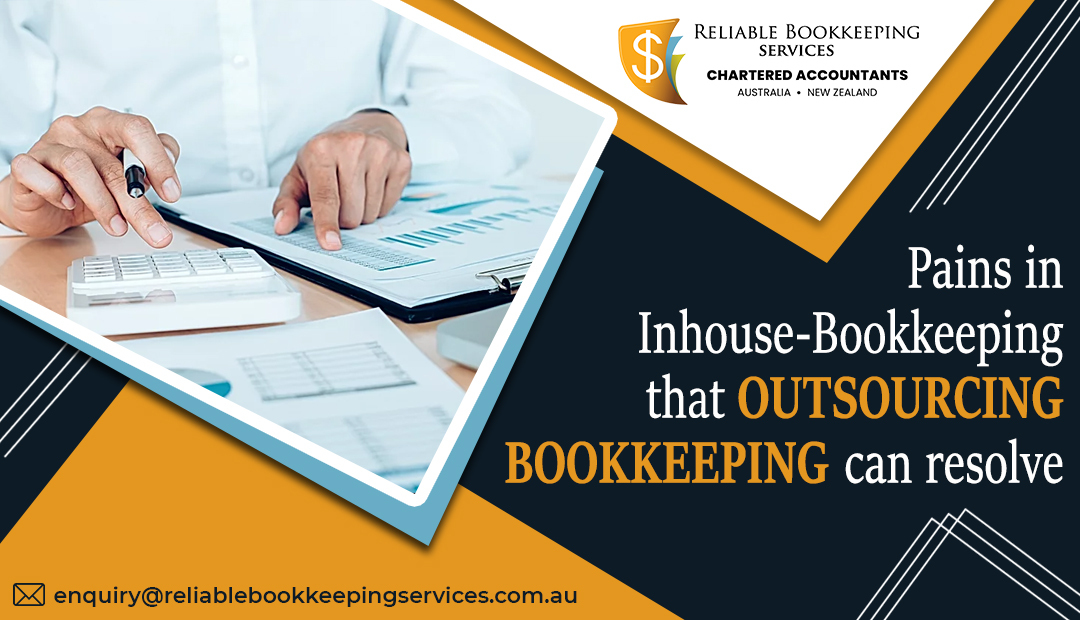Pains in Inhouse-Bookkeeping that outsourcing bookkeeping can resolve