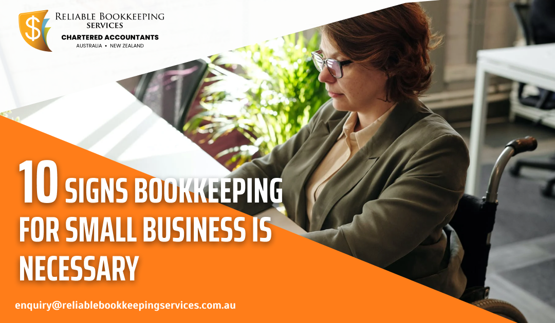 10 Signs Bookkeeping for Small Business is Necessary
