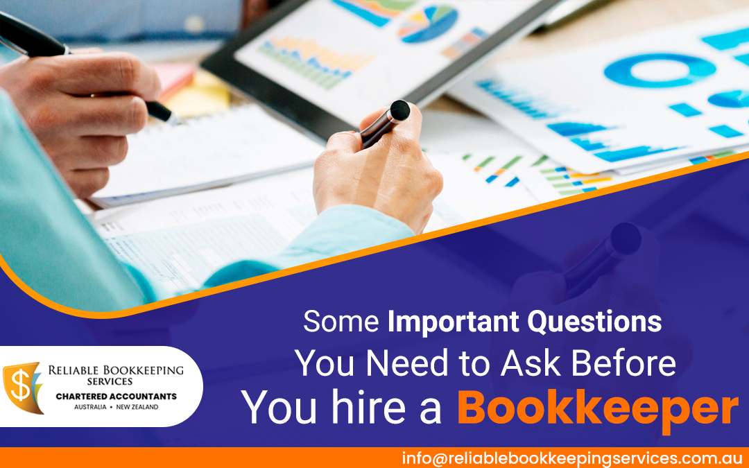 Some Important Questions You Need to Ask before You Hire a Bookkeeper
