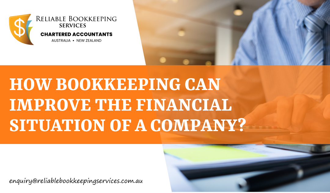 How Bookkeeping Can Improve the Financial Situation of a Company?