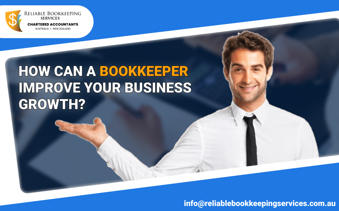 How can a Bookkeeper Improve Your Business Growth?