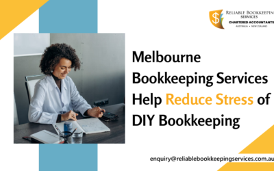 Melbourne Bookkeeping Services Help Reduce Stress of DIY Bookkeeping